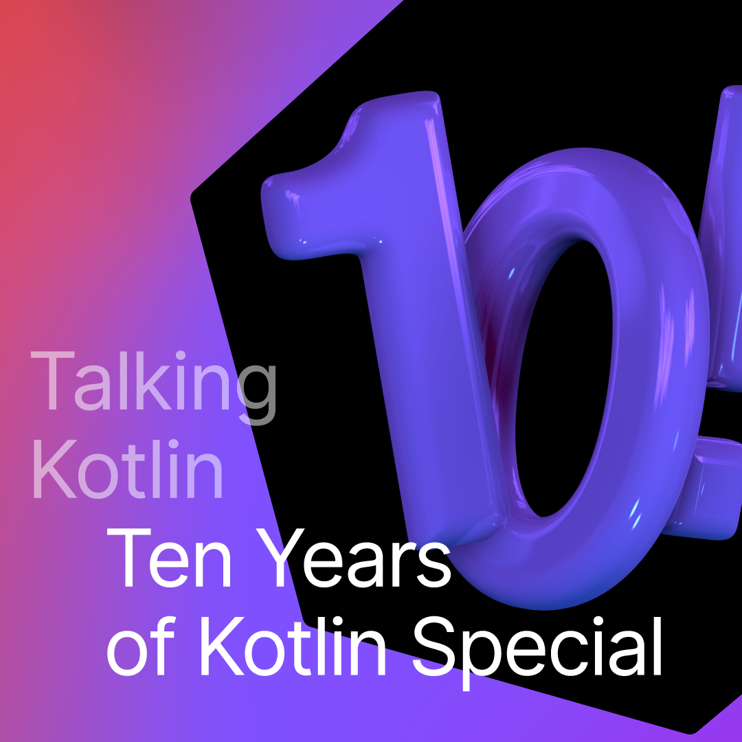 10 Years of Kotlin Special
